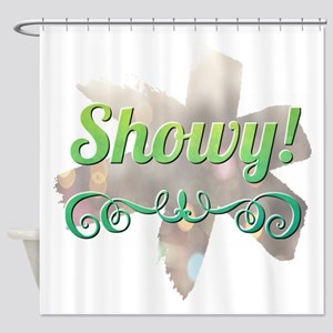 Showy! Shower Curtain