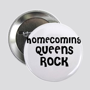 HOMECOMING QUEENS ROCK Button