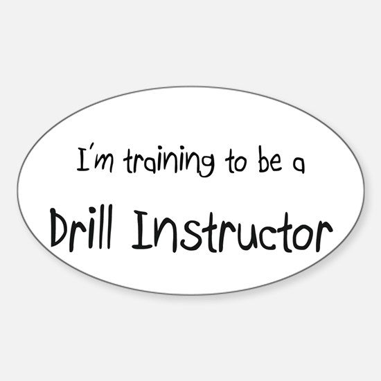I'm training to be a Drill Instructor Decal