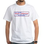 Report Corruption 2-sided White T-Shirt