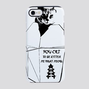 Cat to be Kitten Me Right Meow iPhone 7 Tough Case
