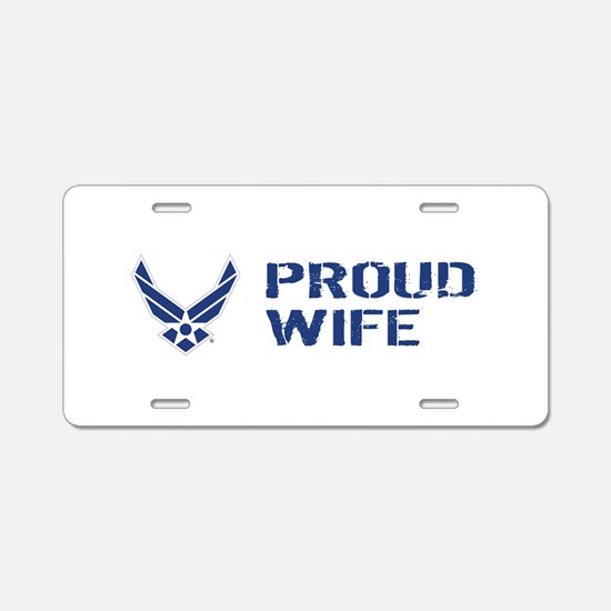 USAF: Proud Wife Aluminum License Plate
