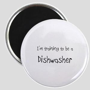 I'm training to be a Dishwasher Magnet