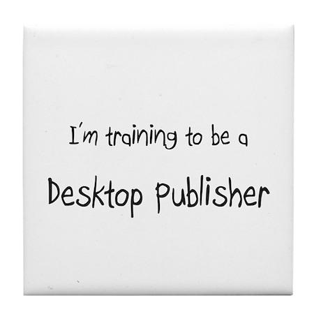 I'm training to be a Desktop Publisher Tile Coaste