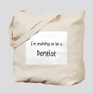 I'm training to be a Dentist Tote Bag