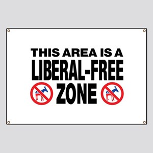 This Area Is A Liberal-Free Zone Banner