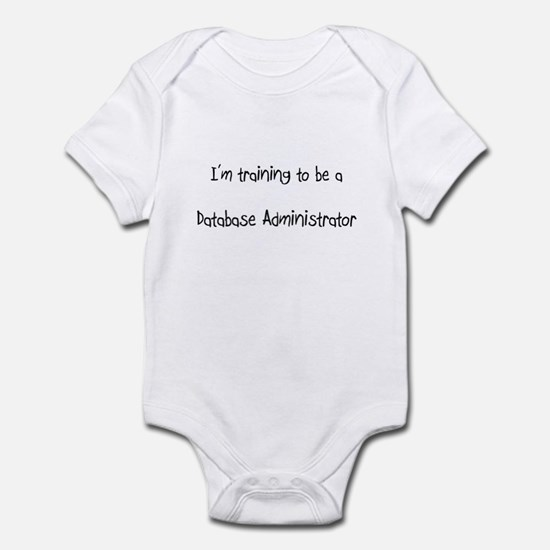 I'm training to be a Database Administrator Infant
