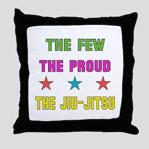 The Few The Proud Jiu-Jitsu Martial A Throw Pillow