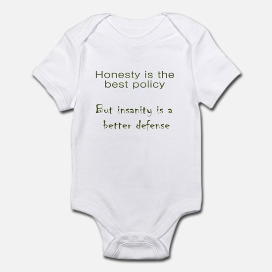 Insanity is a better defense Infant Bodysuit