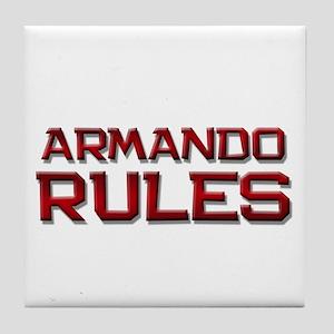 armando rules Tile Coaster