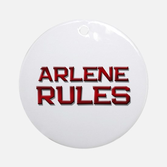 arlene rules Ornament (Round)