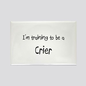 I'm training to be a Crier Rectangle Magnet