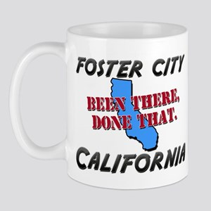 foster city california - been there, done that Mug