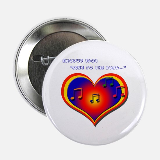 """""""Sing to the Lord"""" - 2.25"""" Button (10 pack)"""