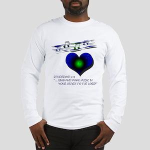 "Eph 5:19 ""Sing & Make Music"" ~ Long Sleeve T-Shirt"