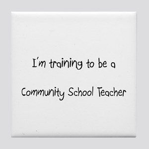 I'm training to be a Community School Teacher Tile