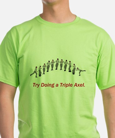 Try Triple axel T-Shirt