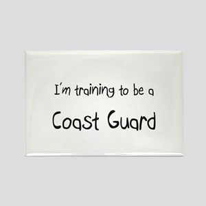 I'm training to be a Coast Guard Rectangle Magnet