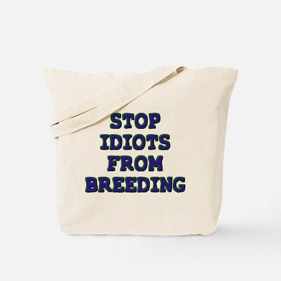 Stop Idiots Tote Bag