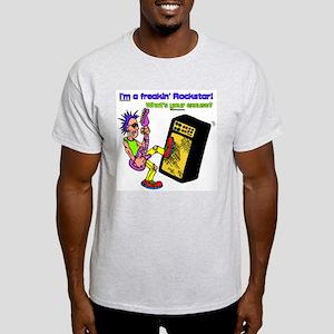 """""""I'm a Freakin' Rockstar ..."""" Light T-Shirt"""