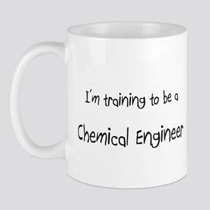 I'm training to be a Chemical Engineer Mug