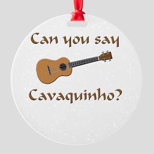 funny cavaquinho Round Ornament