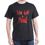 John Galt is Dead Black T-Shirt