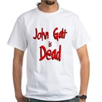 John Galt is Dead White T-Shirt