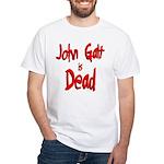 John Galt is Dead White T-Shirt