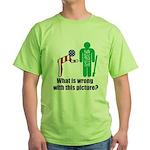 What's wrong? Green T-Shirt
