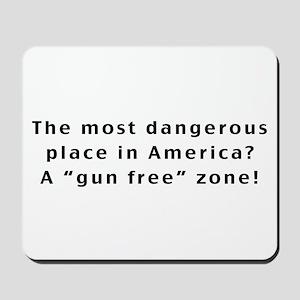 The Most Dangerous Place Mousepad