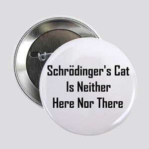 "Schrodinger's Cat Is Neither 2.25"" Button"