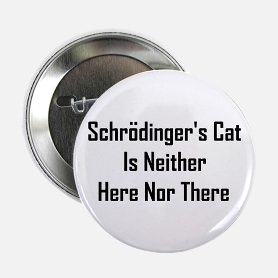 """Schrodinger's Cat Is Neither 2.25"""" Button"""