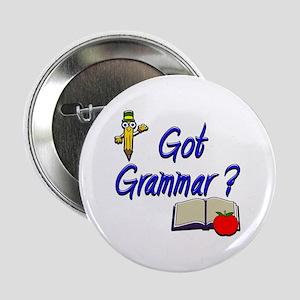 """Got Grammar ? 2.25"""" Button"""