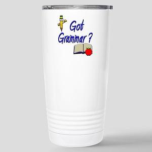 Got Grammar ? Stainless Steel Travel Mug