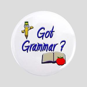 """Got Grammar ? 3.5"""" Button"""