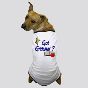 Got Grammar ? Dog T-Shirt
