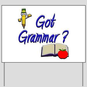 Got Grammar ? Yard Sign