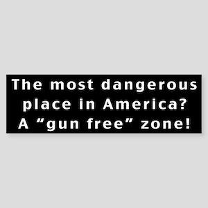 The Most Dangerous Place Bumper Sticker