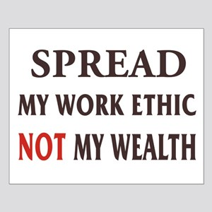 Spread My Work Ethic Small Poster