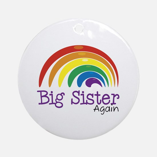 Big Sister Again Rainbow Ornament (Round)