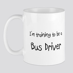 I'm training to be a Bus Driver Mug