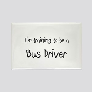 I'm training to be a Bus Driver Rectangle Magnet