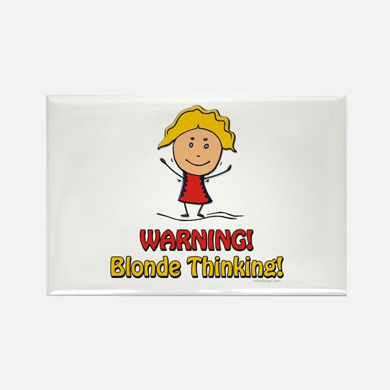 WARNING! Blonde Thinking! Rectangle Magnet