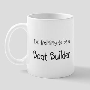 I'm training to be a Boat Builder Mug