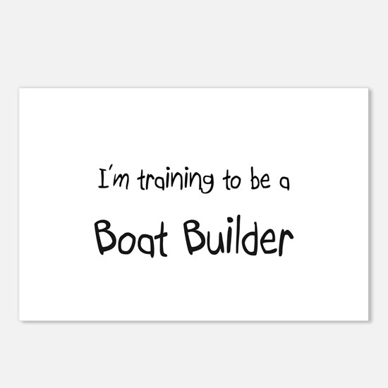 I'm training to be a Boat Builder Postcards (Packa