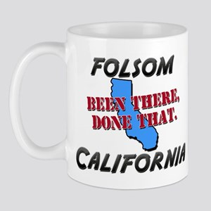 folsom california - been there, done that Mug
