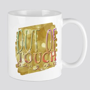 out out of touch Mugs