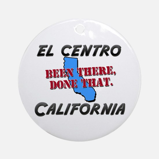 el centro california - been there, done that Ornam