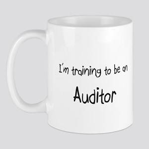 I'm Training To Be An Auditor Mug